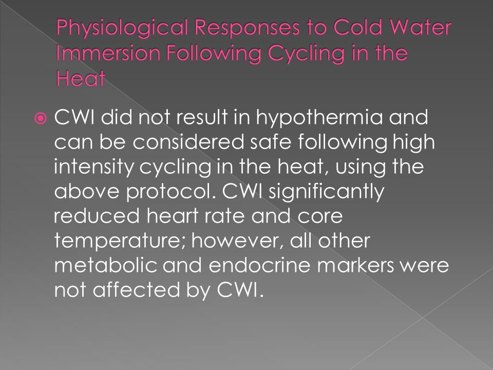 Physiological Responses to Cold Water Immersion Following Cycling in the Heat