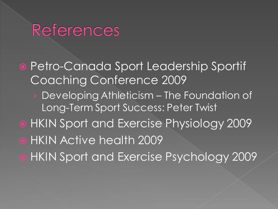 References Petro-Canada Sport Leadership Sportif Coaching Conference 2009.