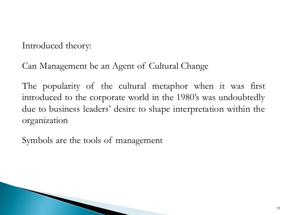 Introduced theory: Can Management be an Agent of Cultural Change.