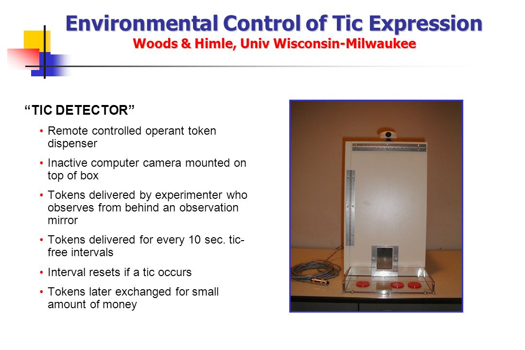 Environmental Control of Tic Expression Woods & Himle, Univ Wisconsin-Milwaukee