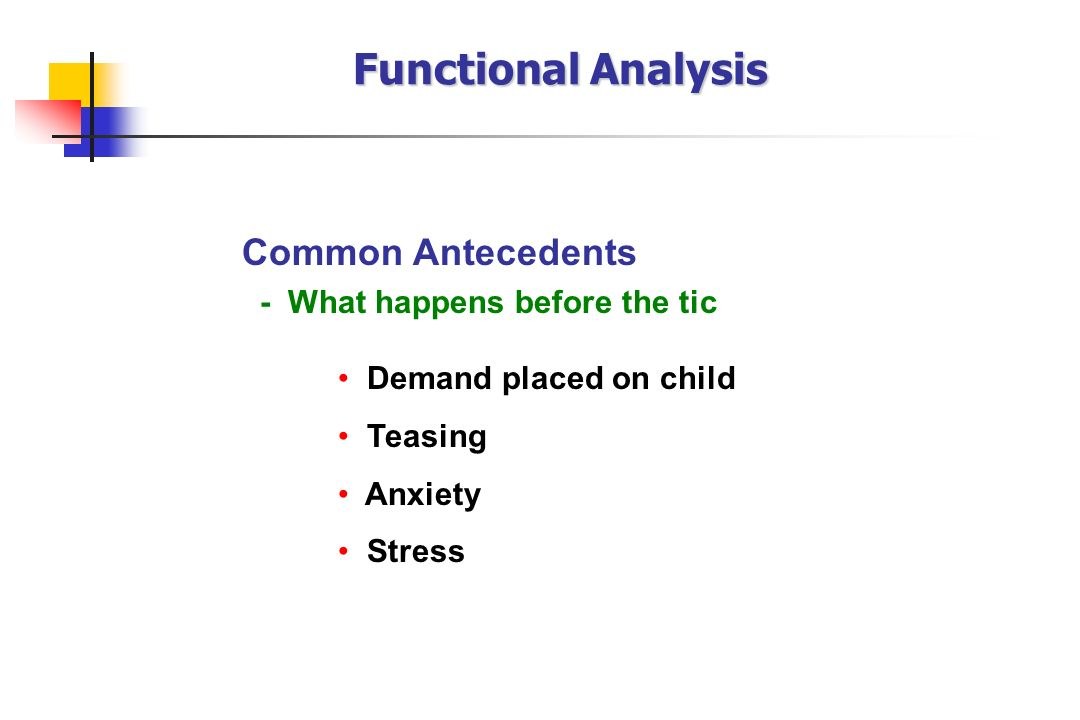 Functional Analysis Common Antecedents - What happens before the tic
