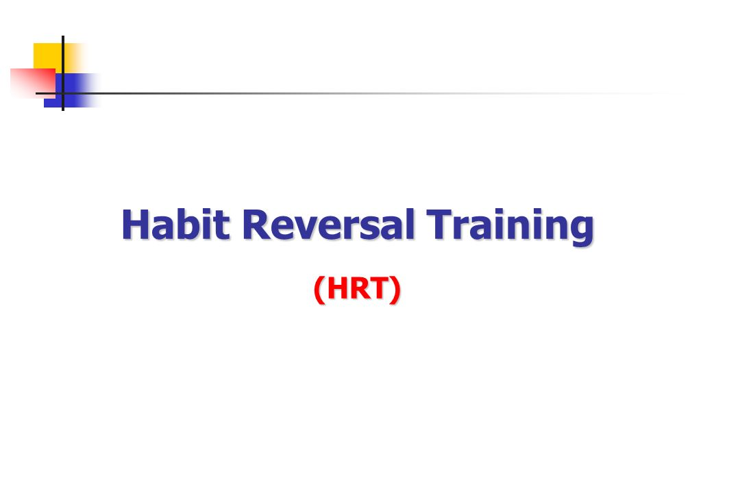 Habit Reversal Training (HRT)