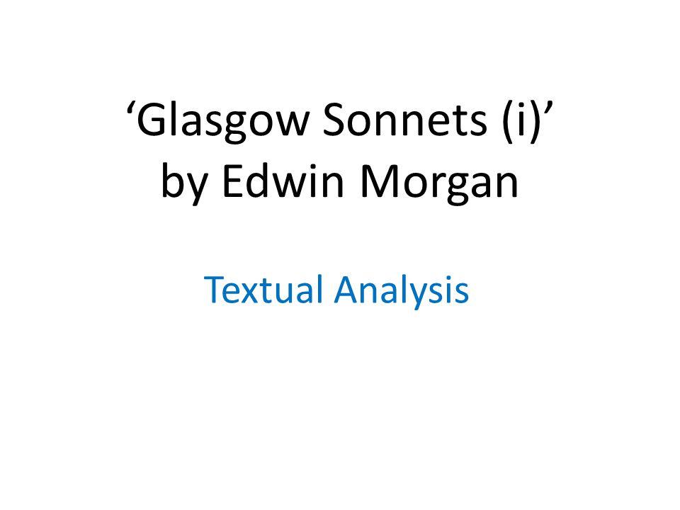 'Glasgow Sonnets (i)' by Edwin Morgan