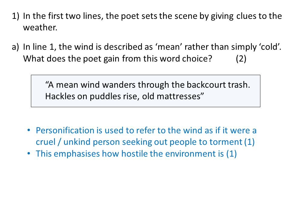 1) In the first two lines, the poet sets the scene by giving clues to the weather.