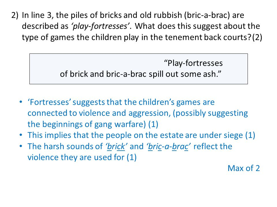 2). In line 3, the piles of bricks and old rubbish (bric-a-brac) are