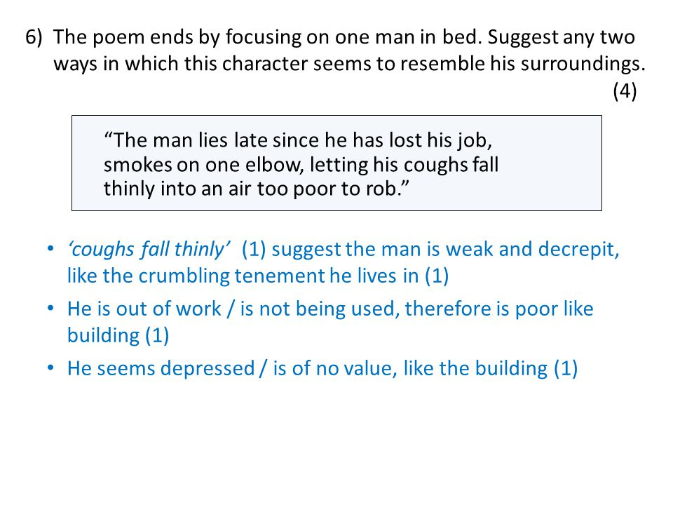6). The poem ends by focusing on one man in bed. Suggest any two