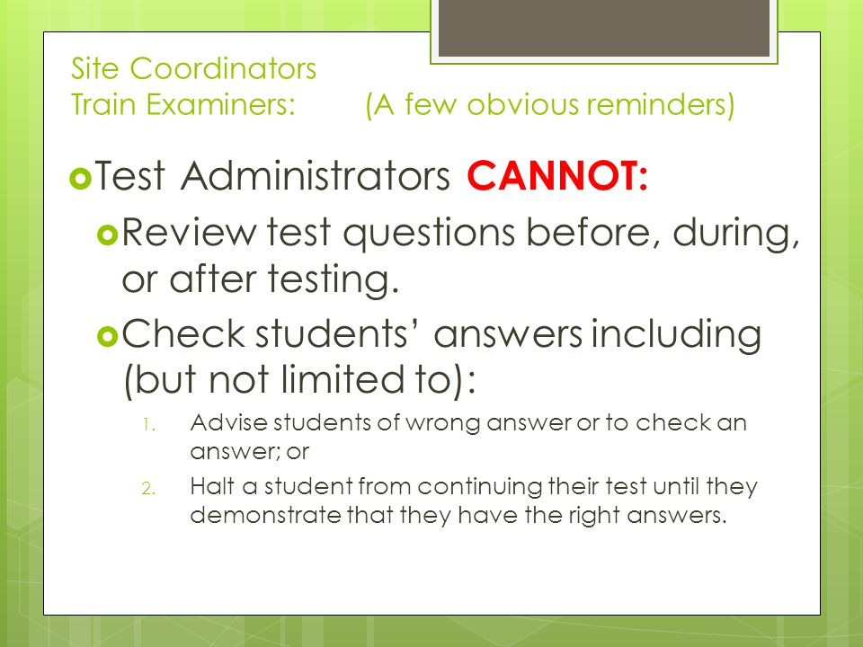 Site Coordinators Train Examiners: (A few obvious reminders)