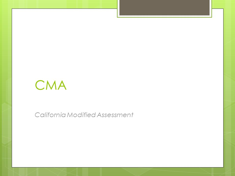 CMA California Modified Assessment