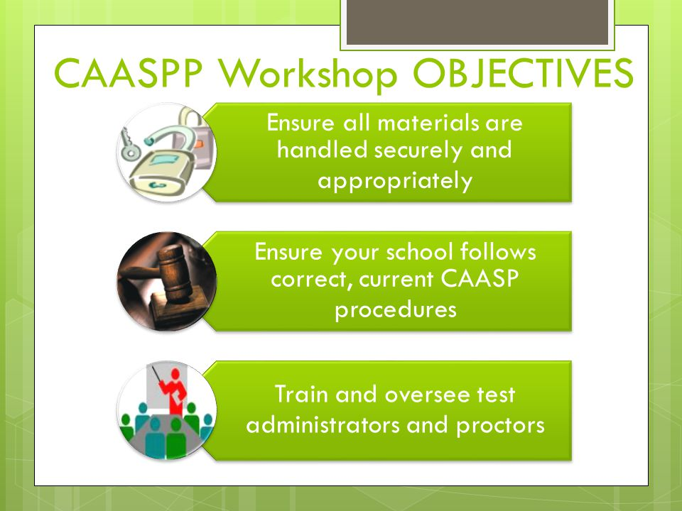 CAASPP Workshop OBJECTIVES