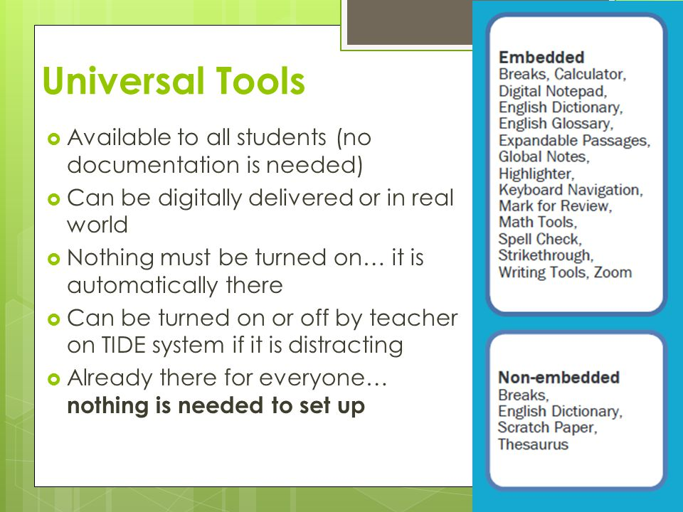 Universal Tools Available to all students (no documentation is needed)