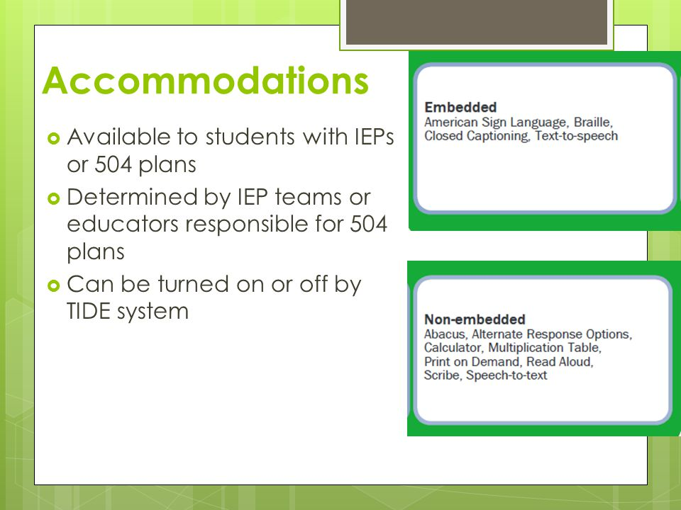 Accommodations Available to students with IEPs or 504 plans