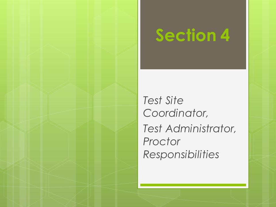 Test Site Coordinator, Test Administrator, Proctor Responsibilities