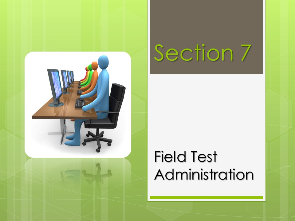 Field Test Administration
