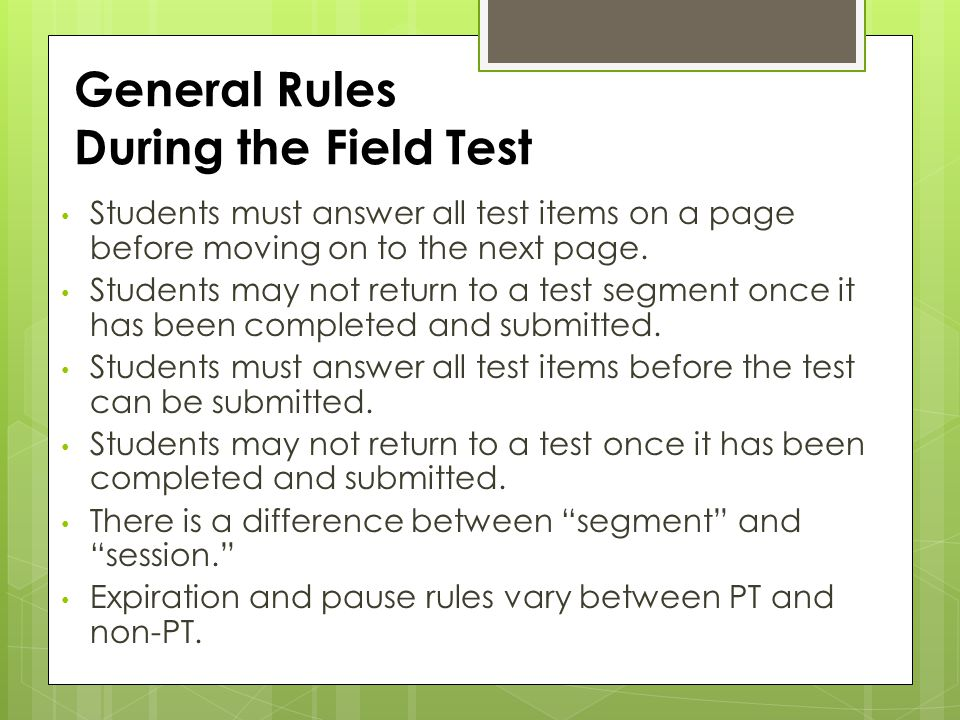 General Rules During the Field Test
