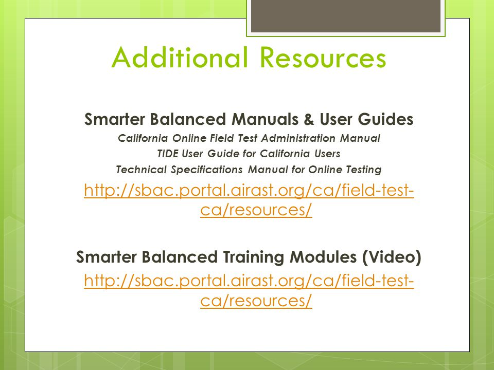 Additional Resources Smarter Balanced Manuals & User Guides