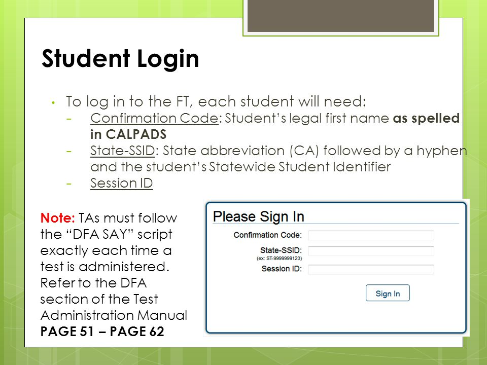 Student Login To log in to the FT, each student will need: