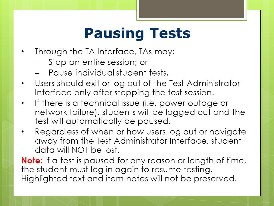 Pausing Tests Through the TA Interface, TAs may: