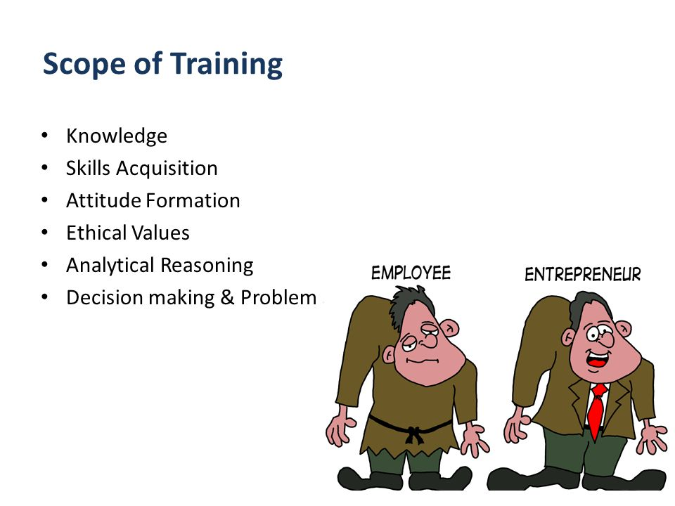 Scope of Training Knowledge Skills Acquisition Attitude Formation