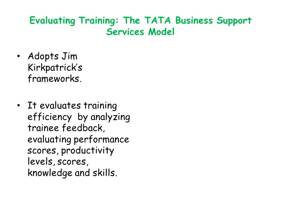 Evaluating Training: The TATA Business Support Services Model
