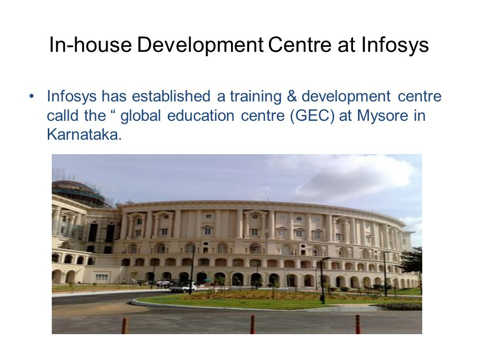 In-house Development Centre at Infosys