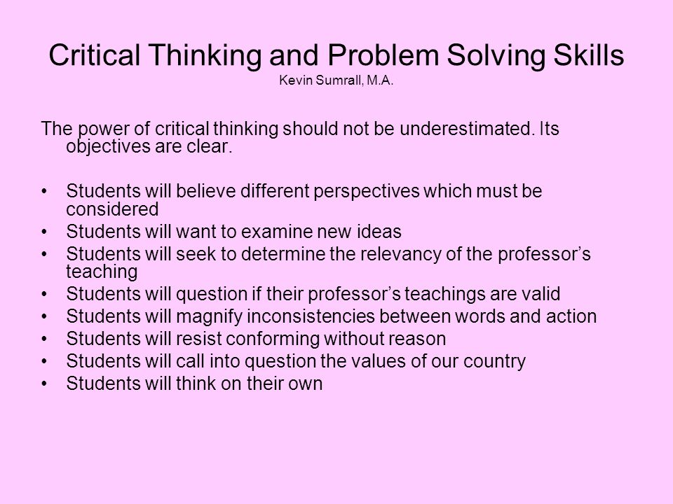 Critical Thinking and Problem Solving Skills Kevin Sumrall, M.A.