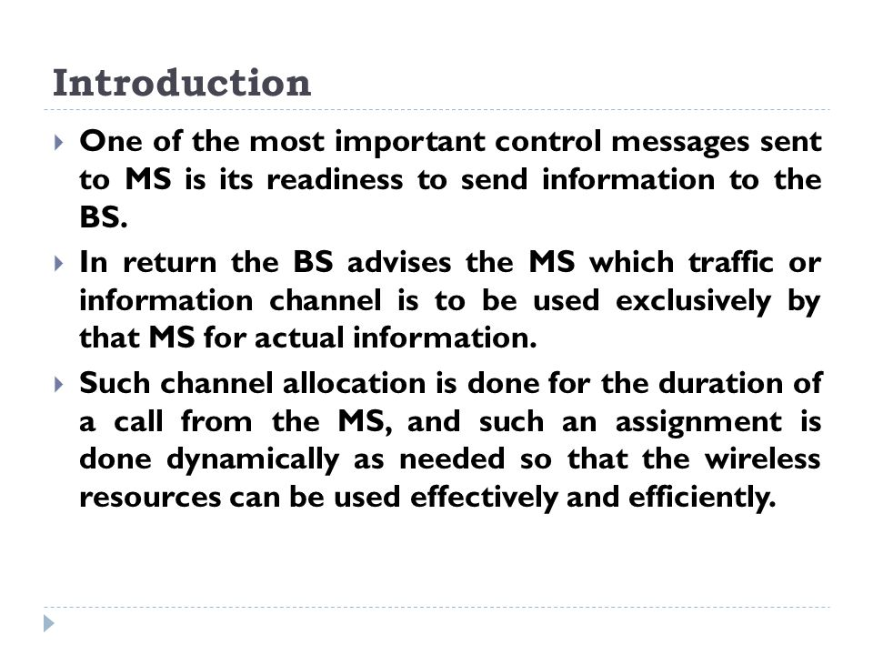 Introduction One of the most important control messages sent to MS is its readiness to send information to the BS.