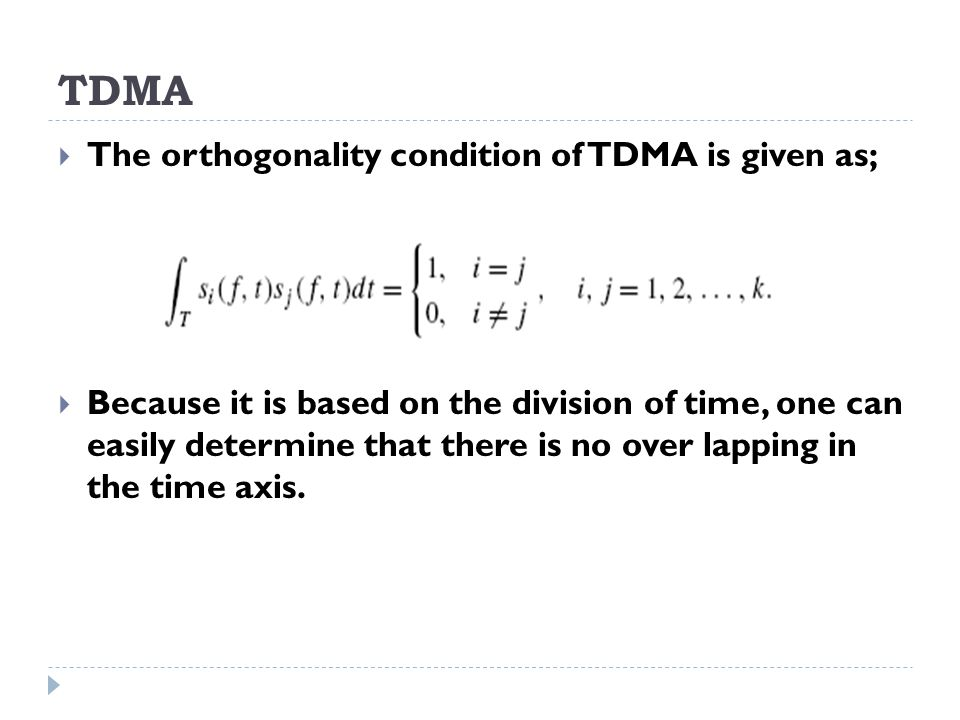 TDMA The orthogonality condition of TDMA is given as;