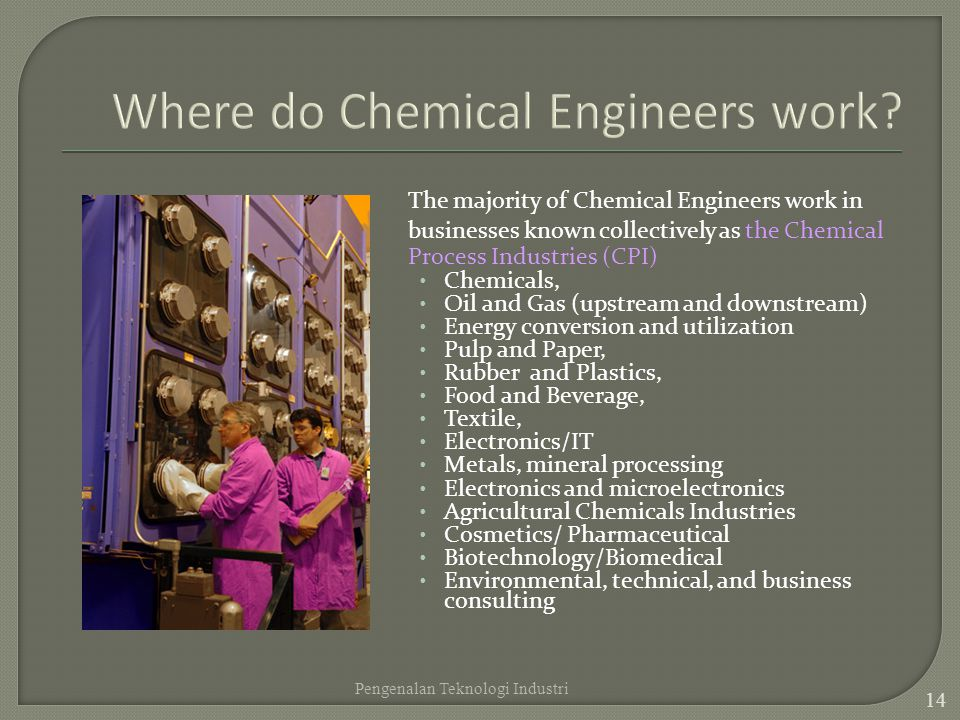 Where do Chemical Engineers work