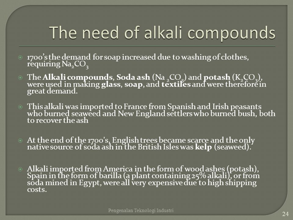 The need of alkali compounds
