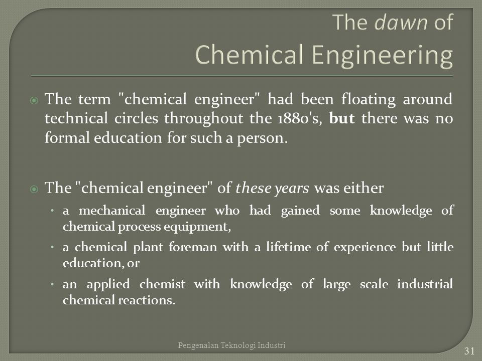 The dawn of Chemical Engineering