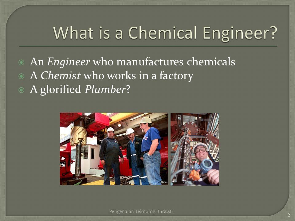 What is a Chemical Engineer