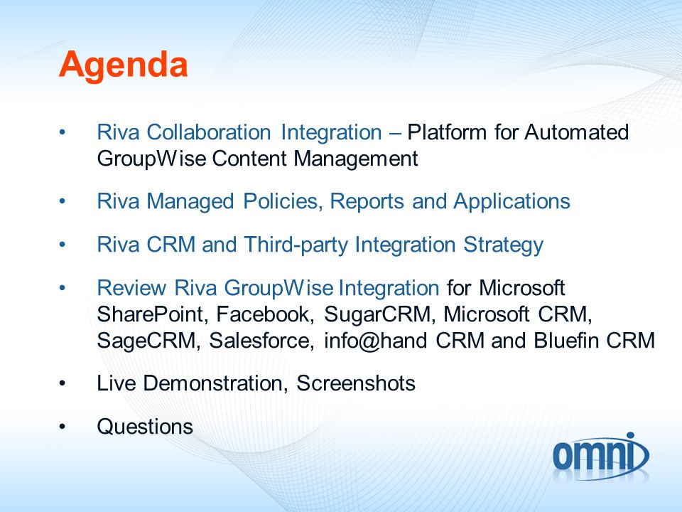 Agenda Riva Collaboration Integration – Platform for Automated GroupWise Content Management. Riva Managed Policies, Reports and Applications.