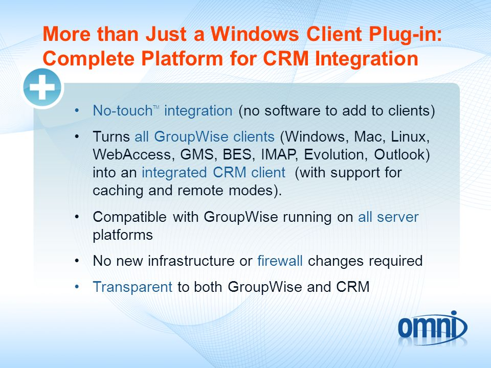 More than Just a Windows Client Plug-in: Complete Platform for CRM Integration