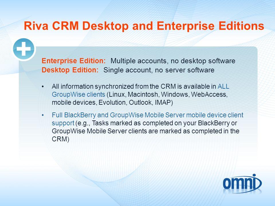 Riva CRM Desktop and Enterprise Editions
