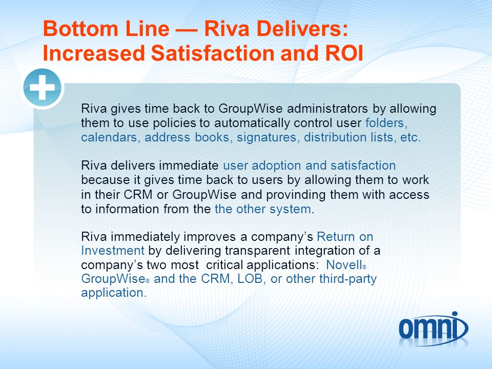 Bottom Line — Riva Delivers: Increased Satisfaction and ROI