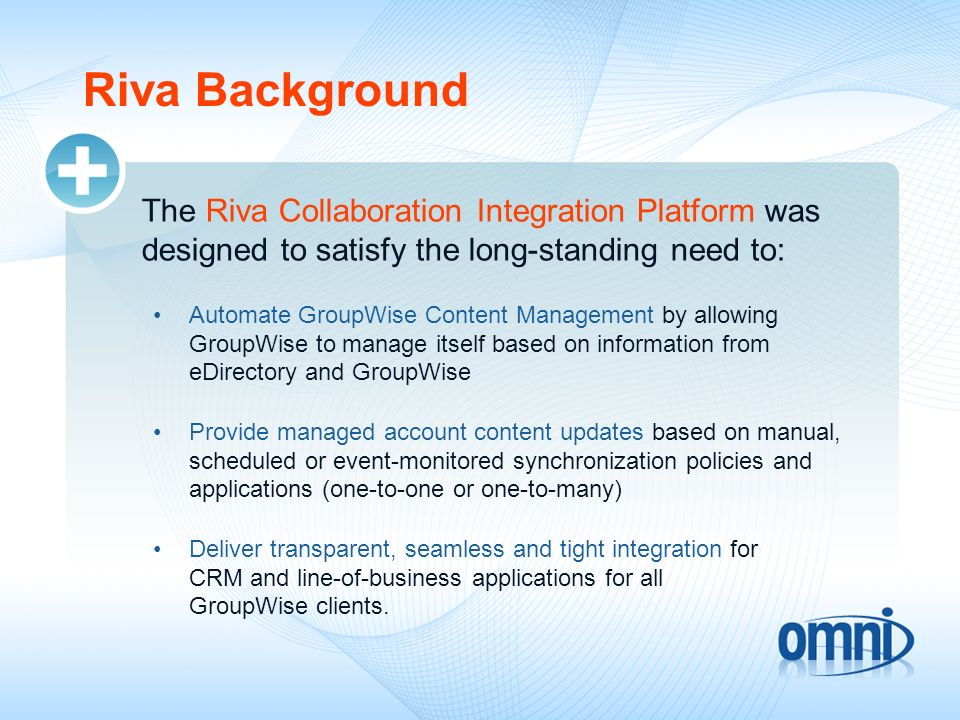 Riva Background The Riva Collaboration Integration Platform was designed to satisfy the long-standing need to: