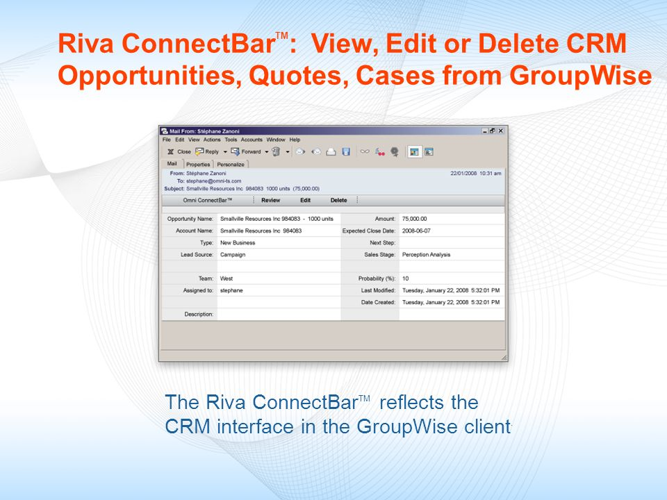 Riva ConnectBarTM: View, Edit or Delete CRM Opportunities, Quotes, Cases from GroupWise