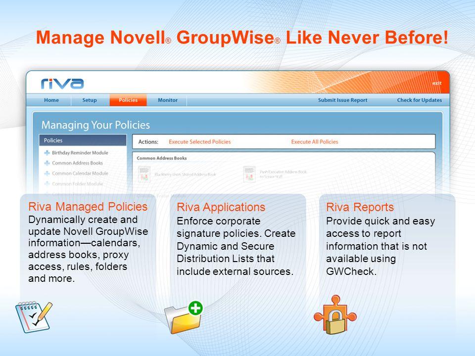 Manage Novell® GroupWise® Like Never Before!