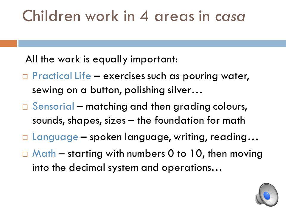 Children work in 4 areas in casa