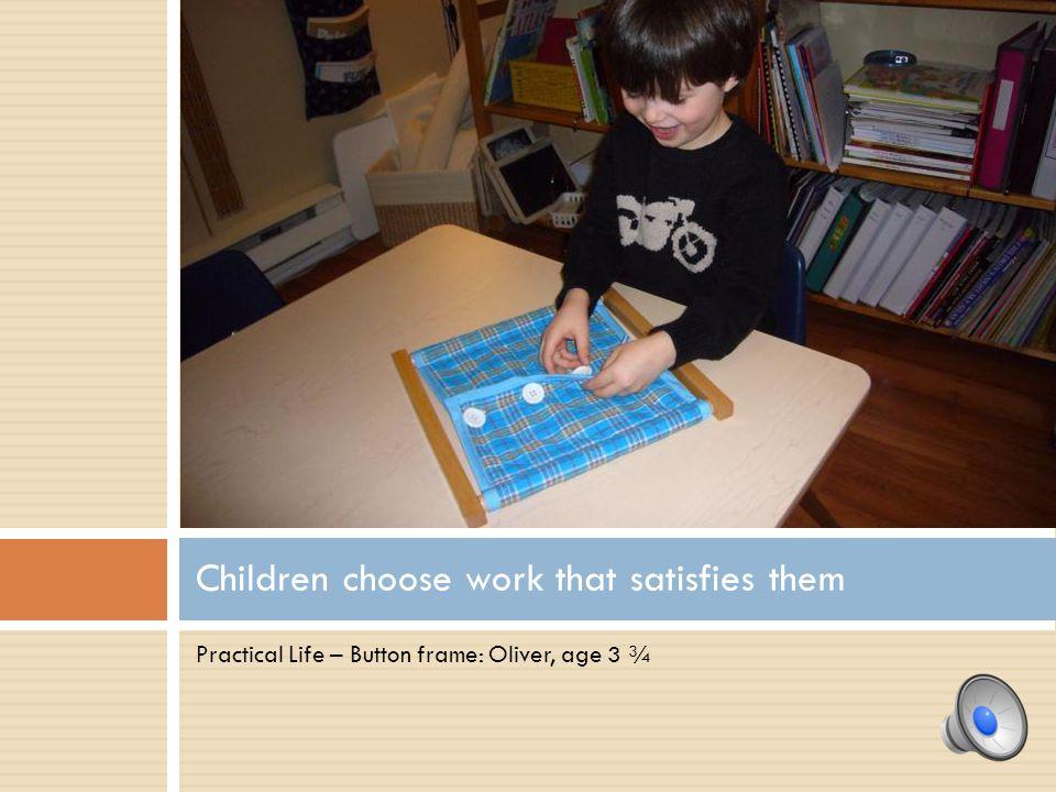Children choose work that satisfies them