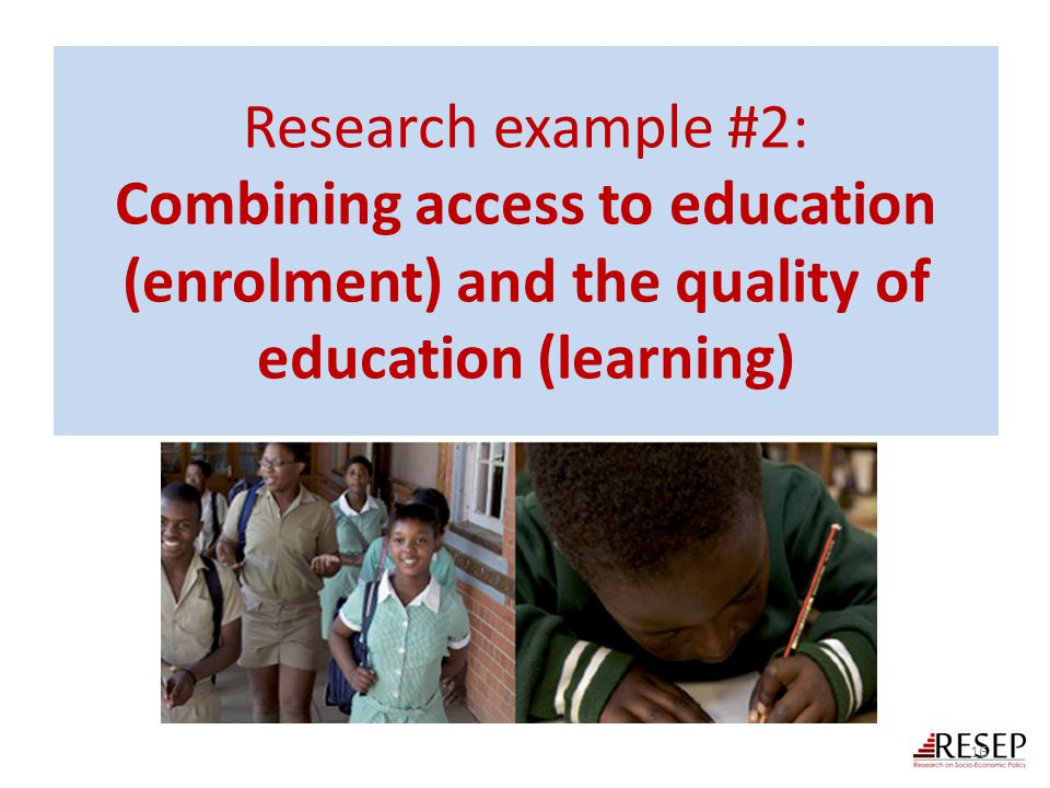 Research example #2: Combining access to education (enrolment) and the quality of education (learning)