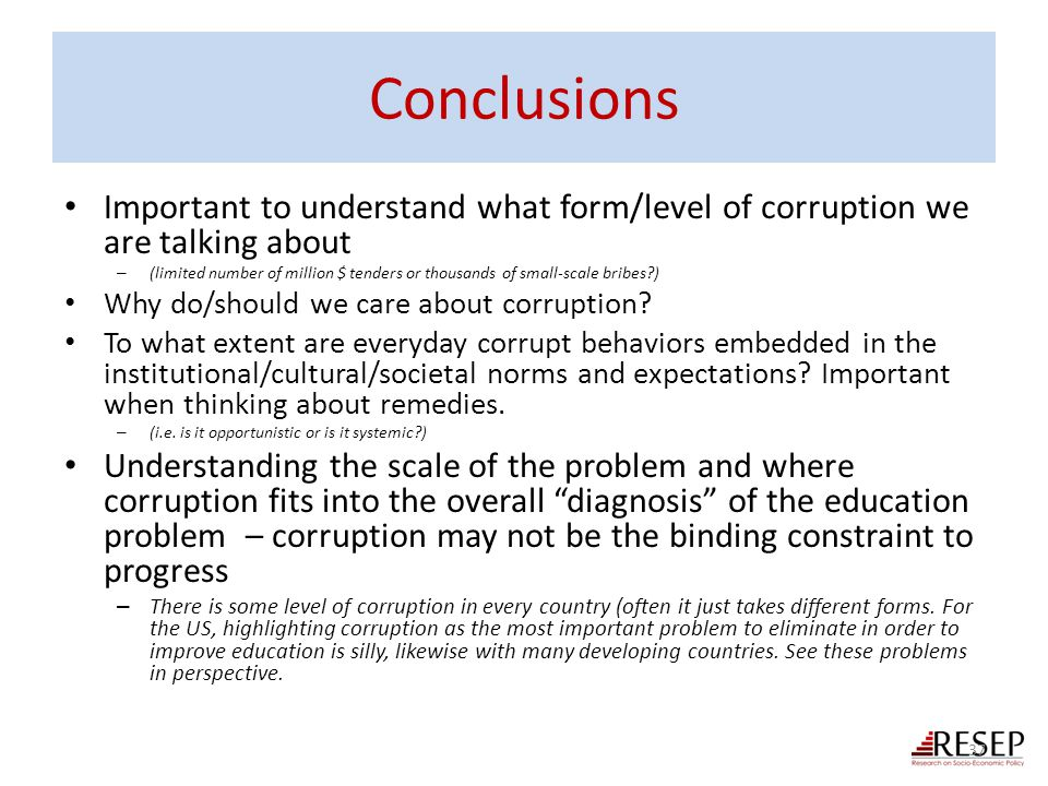 Conclusions Important to understand what form/level of corruption we are talking about.