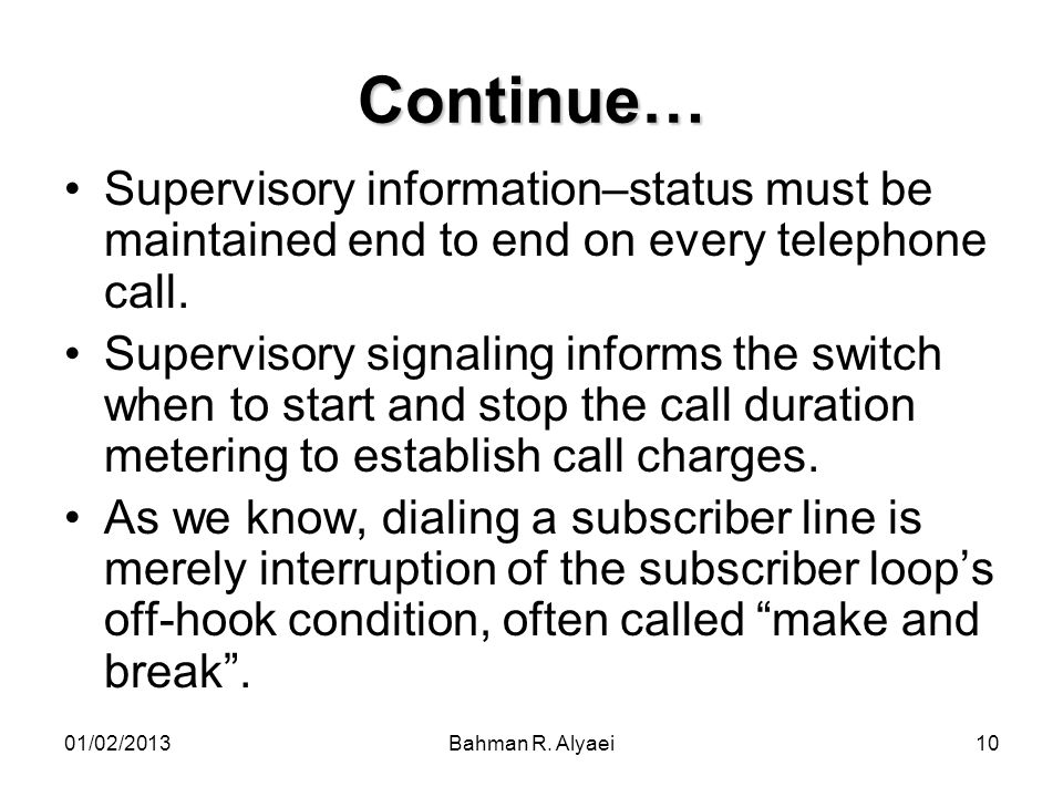 Continue… Supervisory information–status must be maintained end to end on every telephone call.