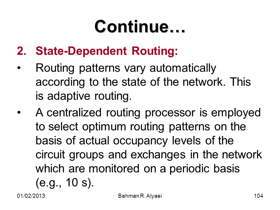 Continue… State-Dependent Routing: