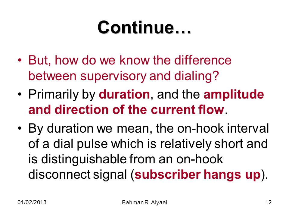 Continue… But, how do we know the difference between supervisory and dialing