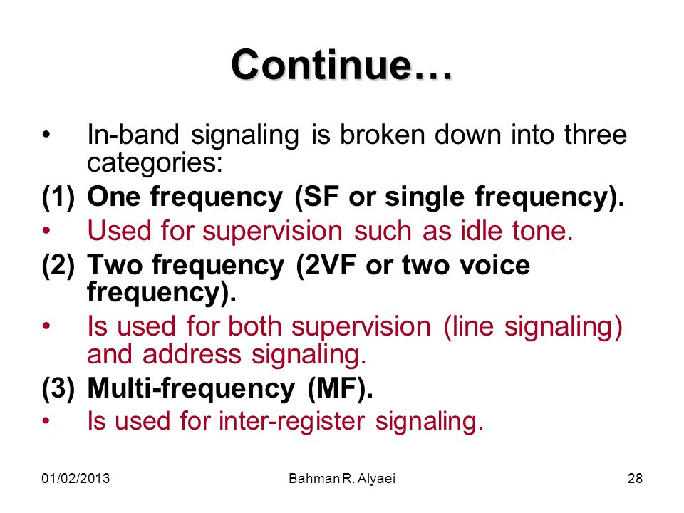 Continue… In-band signaling is broken down into three categories: