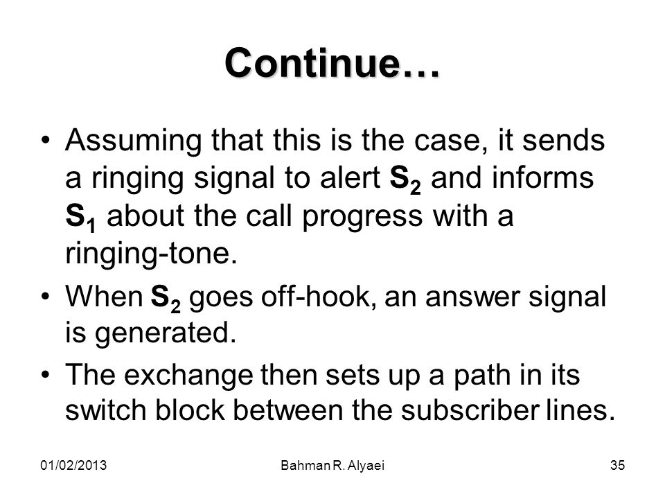 Continue… Assuming that this is the case, it sends a ringing signal to alert S2 and informs S1 about the call progress with a ringing-tone.