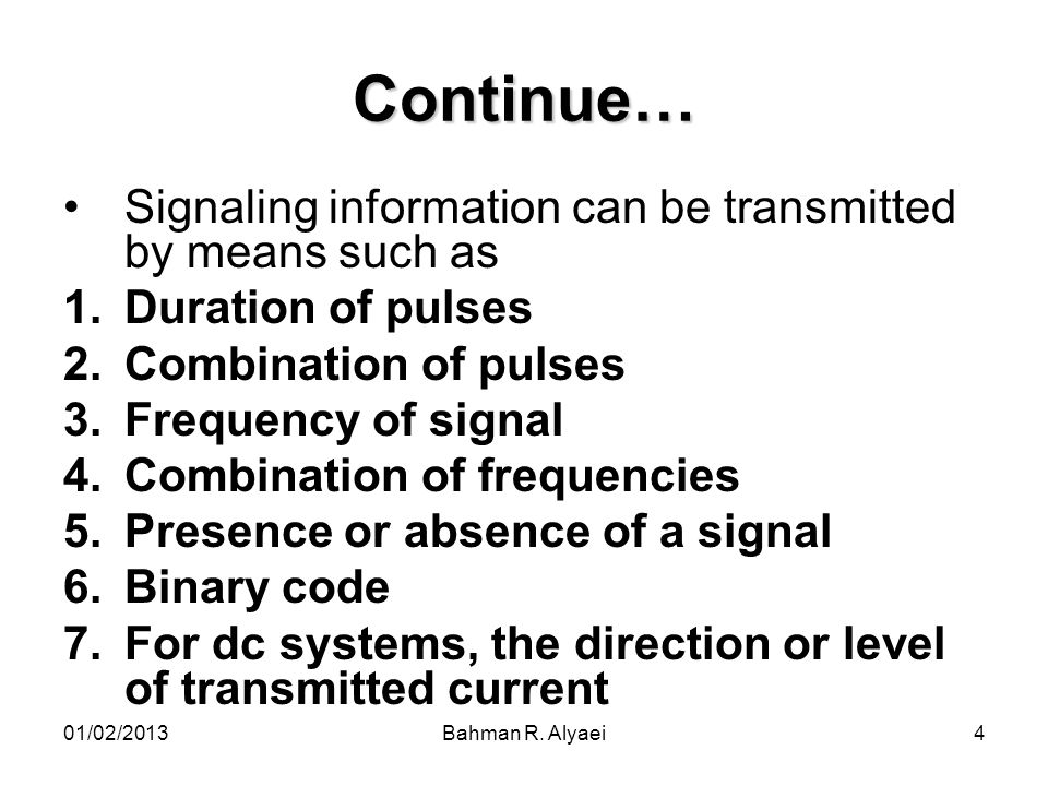 Continue… Signaling information can be transmitted by means such as
