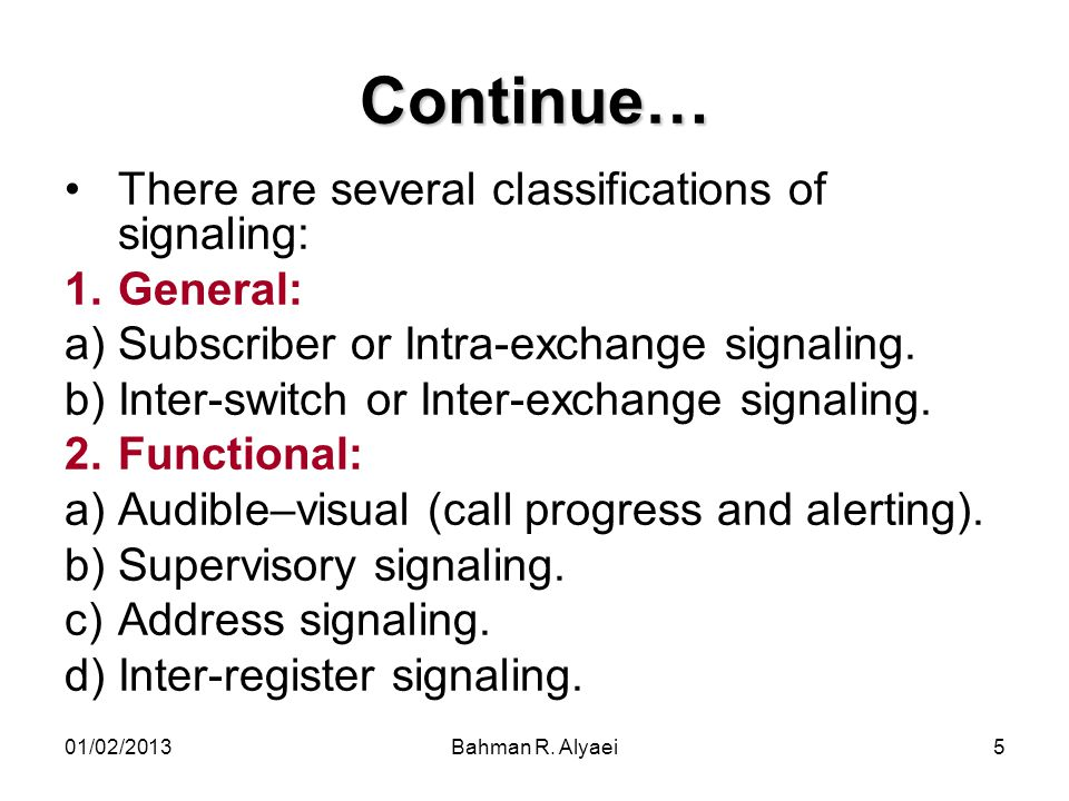 Continue… There are several classifications of signaling: General: