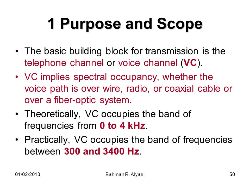 1 Purpose and Scope The basic building block for transmission is the telephone channel or voice channel (VC).